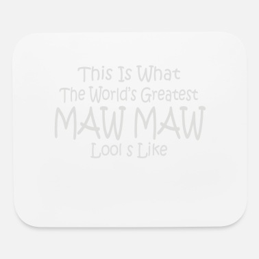 Maw Worlds Greatest MAW MAW - Mouse Pad