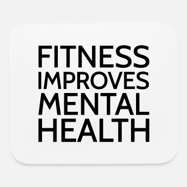 Health Text: Fitness improves mental health - Mouse Pad