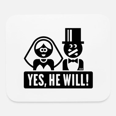 Wedding Vows Yes, He Will! (Bride, Wedding Vow Marriage, Happy) - Mouse Pad