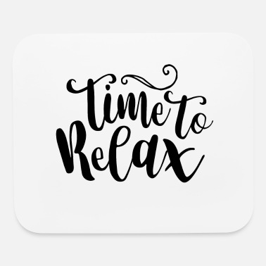 Relax Relax - Mouse Pad