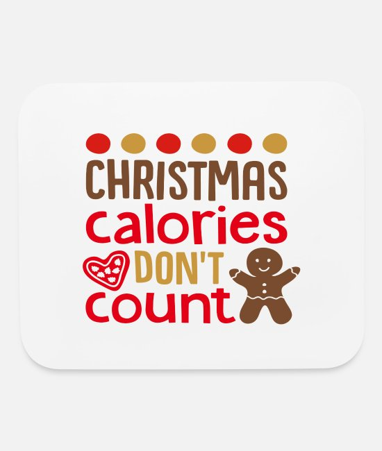 Christmas Carols Mouse Pads - Christmas Calories Don't Count - Mouse Pad white