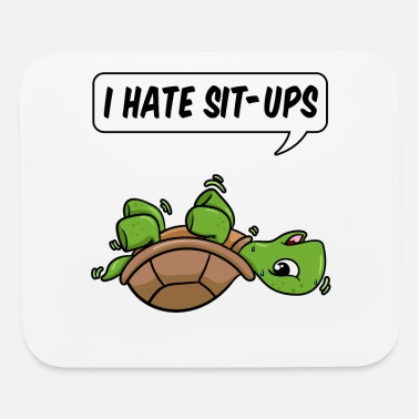 Sit-ups I Hate Sit-ups Turtle - Mouse Pad