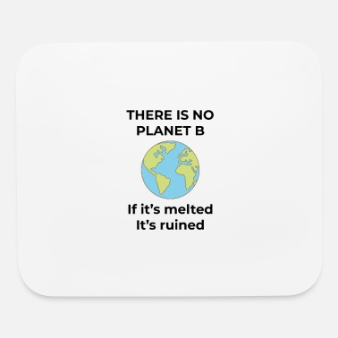 No Planet B No Planet B - Mouse Pad