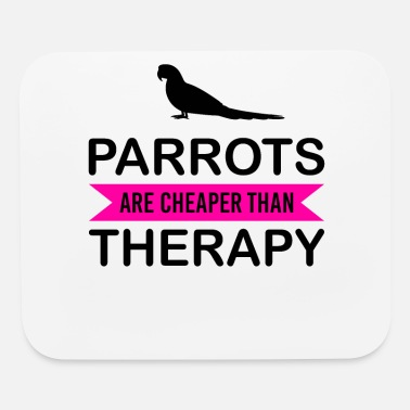 Element Parrots Are Cheaper Than Therapy bw - Mouse Pad