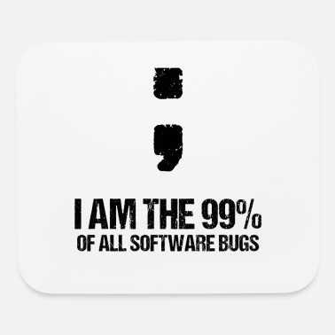 Program-what-you-do Computer science Programmer Software Bug Gift - Mouse Pad