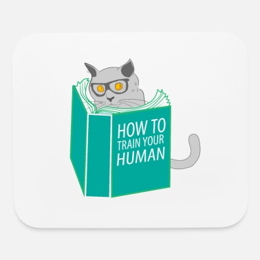 Stubborn Funny Cat Meow How To Train Your Human - Mouse Pad