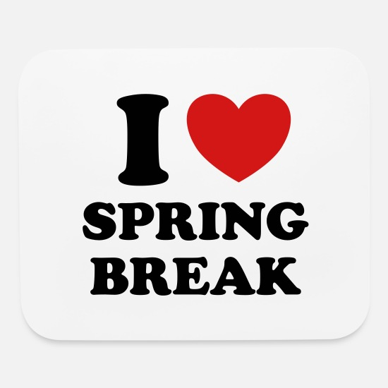 Love Mouse Pads - I LOVE SPRING BREAK - Mouse Pad white