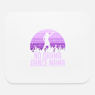 Drama Dance Teacher Funny Dancing Class Mother Mom Gift - Mouse Pad