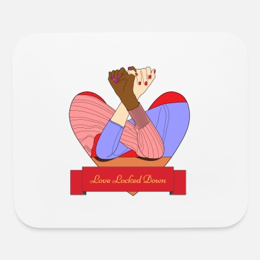 Love LOVE LOCKEDDOWN HAPPY VALENTINES - Mouse Pad