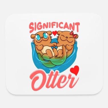 Significant Other Cute & Funny You Are My Significant Otter Pun - Mouse Pad