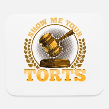 Pun Funny Show Me Your Torts Lawyer Pun Attorney Law - Mouse Pad