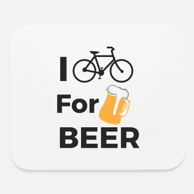 Cycling I cycle for Beer. Cyclist, Cycle. Cycling - Mouse Pad