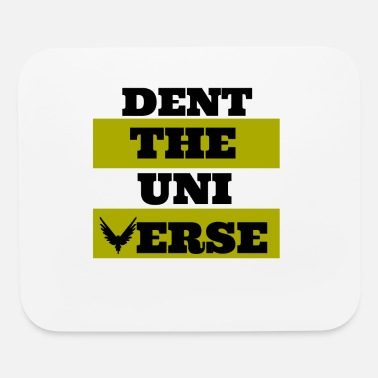 Dents Dent The Universe - Mouse Pad