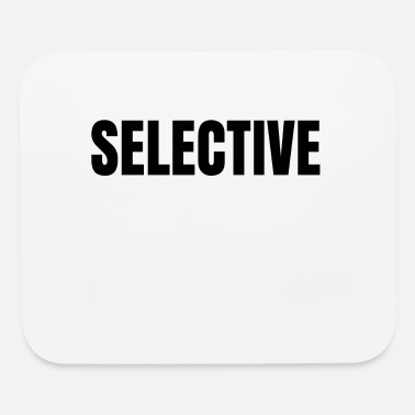 Selection Selective - Mouse Pad
