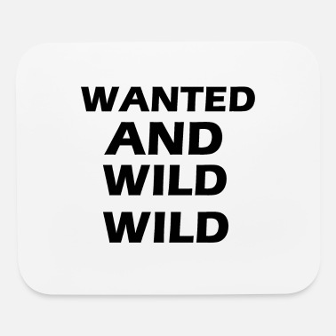 Wild wanted and wild wild - Mouse Pad