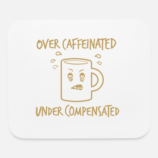 Over The Hill Mouse Pads - Over Caffeinated - Mouse Pad white