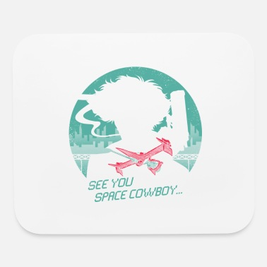 Space Cowboy, see you space cowboy - Mouse Pad