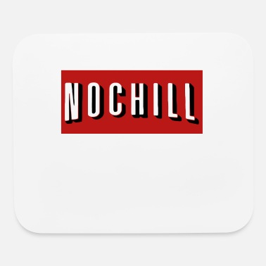 Chill No Chill - Mouse Pad