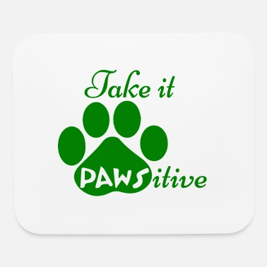Hundeerziehung GIFT - TAKE IT PAWSITIVE GREEN - Mouse Pad