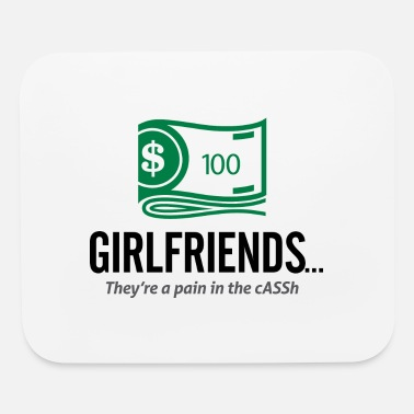 Girlfriends Are An Expensive Hobby - Mouse Pad
