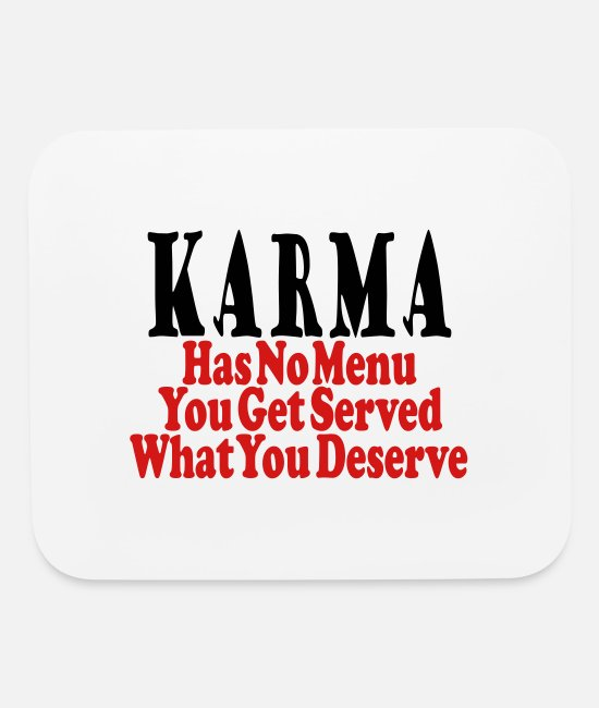 Karma Has No Menu Mouse Pads - Karma Served - Mouse Pad white
