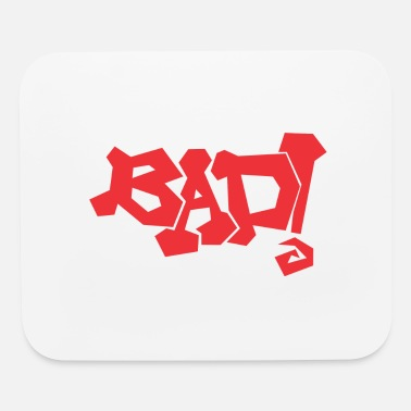 Bad Bad - Mouse Pad