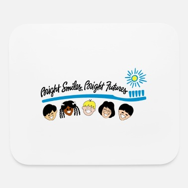Bright Bright Smiles Bright Futures - Mouse Pad