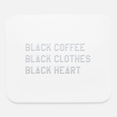 Black Black coffee black clothes black heart - Mouse Pad