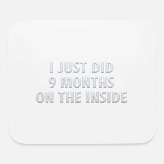 Did Mouse Pads - I just did 9 months on the inside - Mouse Pad white