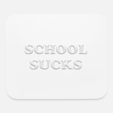 School Sucks School sucks - Mouse Pad