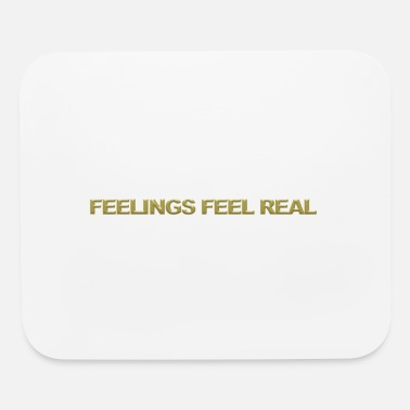 Feelings Feelings feel real - Mouse Pad