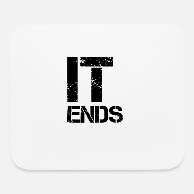 End it ends - Mouse Pad