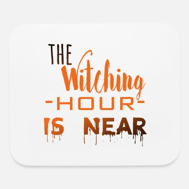 Witching Hour The Witching Hour is Near. - Mouse Pad