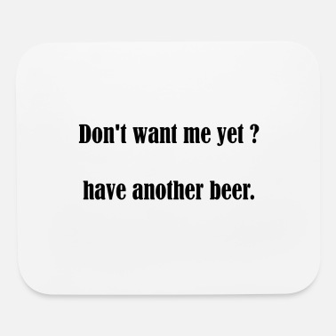 Pickup Line Beer Slogan Pickup Line Party Celebration Gift - Mouse Pad