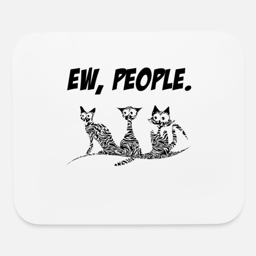 Mouse PadEw People Meowy Cat Lovers Shirt Kitten Gift Idea