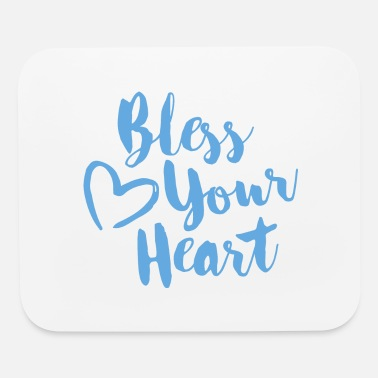 bless your heart - Mouse Pad