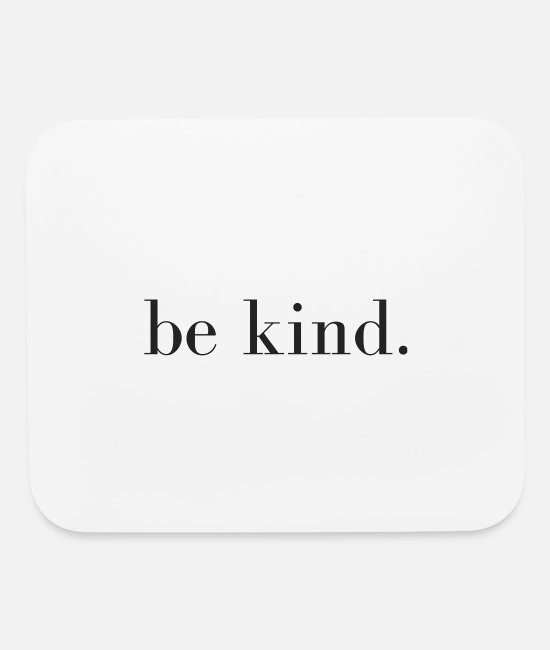 Human Kind Mouse Pads - be kind. - Mouse Pad white
