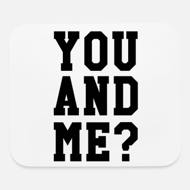 Flirt You and me? - Mouse Pad