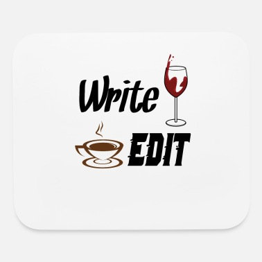 Writing Quotes Write Drunk Edit Sober or Caffeinated - Writing - Mouse Pad