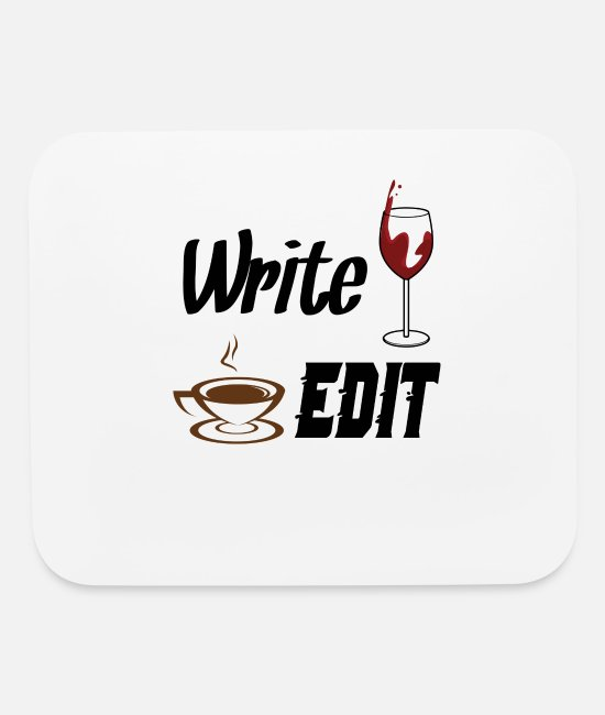Writing Quotes Mouse Pads - Write Drunk Edit Sober or Caffeinated - Writing - Mouse Pad white