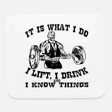 Lifted I Lift I Drink I Know Things ©WhiteTigerLLC . com - Mouse Pad