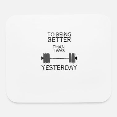 Weightlifting Fitness Gym design, To being better - Mouse Pad