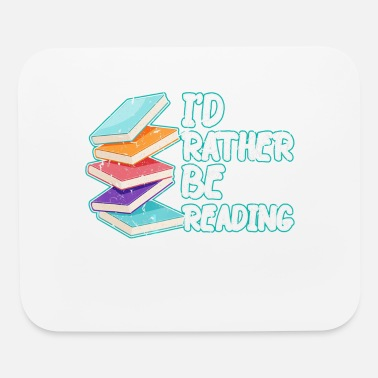 Funny Fitness Id Rather Be Reading Funny Birthday Christmas Gift - Mouse Pad
