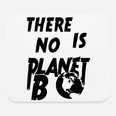 No Planet B There is no planet b - Mouse Pad