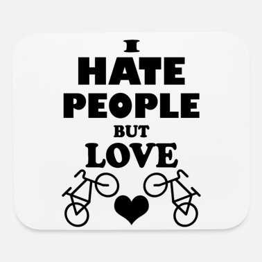 Mountain Bike Hate people but love bikes - Mouse Pad