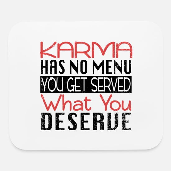 Zen Mouse Pads - Karma product - Has No Menu You Get Served What - Mouse Pad white
