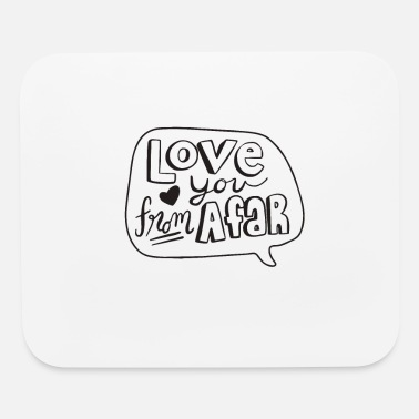 Bitch I Love You From Afar - Mouse Pad