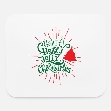 Christmas Have A holly Jolly Christmas - Mouse Pad