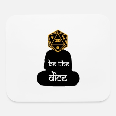 Dice BE THE DICE - Mouse Pad