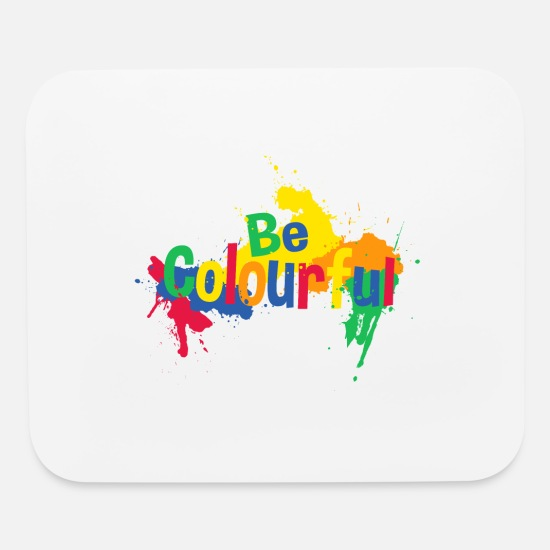 Gift Idea Mouse Pads - BE COLOURFUL - Mouse Pad white